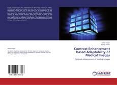 Portada del libro de Contrast Enhancement based Adaptability of Medical Images