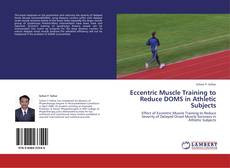 Bookcover of Eccentric Muscle Training to Reduce DOMS in Athletic Subjects