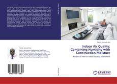 Bookcover of Indoor Air Quality: Combining Humidity with Construction Moisture