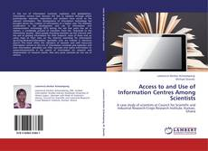 Bookcover of Access to and Use of Information Centres Among Scientists