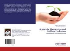 Bookcover of Arbuscular Mycorrhizae and its Mass Production