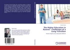 Couverture de The Higher Education in Kosovo - Challenges of a Long Transition
