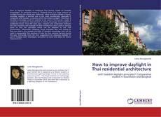 Buchcover von How to improve daylight in Thai residential architecture