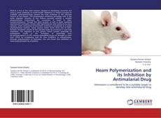 Capa do livro de Heam Polymerization and its Inhibition by Antimalarial Drug