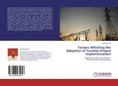 Bookcover of Factors Affecting the Adoption of Turnkey Project Implementation