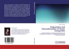 Bookcover of Preparation and Characterisation of Green Composites