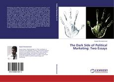 Portada del libro de The Dark Side of Political Marketing: Two Essays