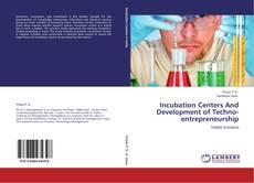 Incubation Centers And Development of Techno-entrepreneurship的封面