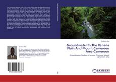 Buchcover von Groundwater In The Banana Plain And Mount Cameroon Area-Cameroon