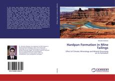 Copertina di Hardpan Formation in Mine Tailings
