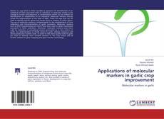Applications of molecular markers in garlic crop improvement的封面