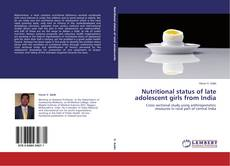 Bookcover of Nutritional status of late adolescent girls from India