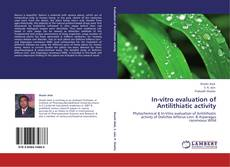 Bookcover of In-vitro evaluation of Antilithiatic activity