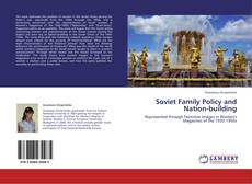 Bookcover of Soviet Family Policy and Nation-building