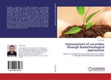 Portada del libro de Improvement of cucumber through biotechnological approaches