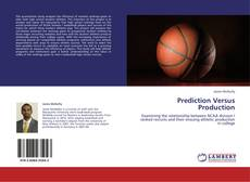 Bookcover of Prediction Versus Production