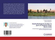 Bookcover of Geohydrological studies in part of Gadilam River Basin,India
