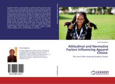 Bookcover of Attitudinal and Normative Factors Influencing Apparel Choice: