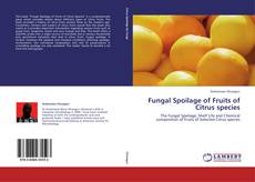 Bookcover of Fungal Spoilage of Fruits of Citrus species