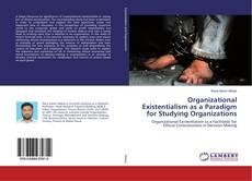 Bookcover of Organizational Existentialism as a Paradigm for Studying Organizations