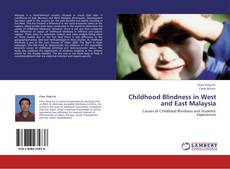 Childhood Blindness in West and East Malaysia kitap kapağı