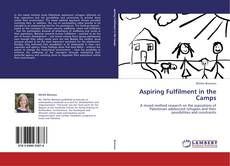 Bookcover of Aspiring Fulfilment in the Camps