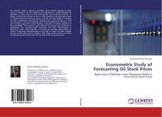 Copertina di Econometric Study of Forecasting Oil Stock Prices
