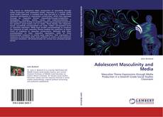 Couverture de Adolescent Masculinity and Media