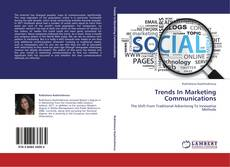 Bookcover of Trends In Marketing Communications