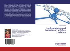Bookcover of Implementation and Evaluation of a Zigbee Network