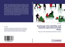 Portada del libro de Exchange rate volatility and bilateral agricultural trade flows