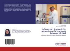 Bookcover of Influence of 5-phenyl-2H-tetrazole on the corrosion behavior of steel