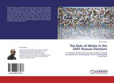 The Role of Media in the 2007 Kosovo Elections的封面