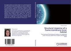 Copertina di Structural response of a frame-membrane lunar habitat