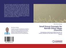Copertina di Small Group Concepts for Nairobi Urban Mega Churches