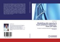 Capa do livro de Modelling pile capacity & load-settlement behaviour from CPT data
