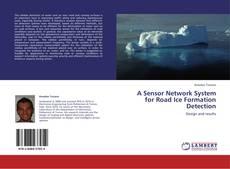 Portada del libro de A Sensor Network System for Road Ice Formation Detection