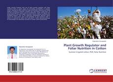 Copertina di Plant Growth Regulator and Foliar Nutrition in Cotton