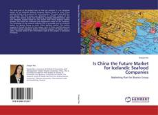 Couverture de Is China the Future Market for Icelandic Seafood Companies