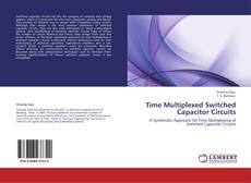 Time Multiplexed Switched Capacitor Circuits kitap kapağı