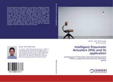 Buchcover von Intelligent Pneumatic Actuators (IPA) and its application