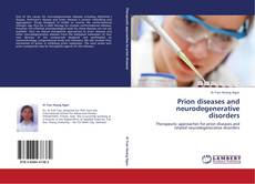 Bookcover of Prion diseases and neurodegenerative disorders