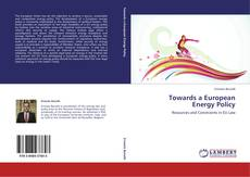 Bookcover of Towards a European  Energy Policy