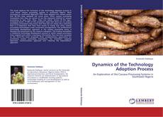 Bookcover of Dynamics of the Technology Adoption Process