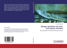 Bookcover of Design solutions for low-cost space missions
