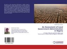 Bookcover of An Assessment of Local Government Administration in Nigeria