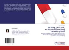 Portada del libro de Floating, pulsatile, multiparticulate drug delivery system