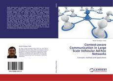 Bookcover of Context-aware Communication in Large Scale Vehicular Ad-hoc Networks