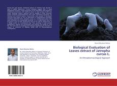 Copertina di Biological Evaluation of Leaves extract of Jatropha curcas L.