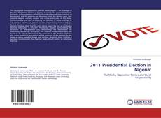 Bookcover of 2011 Presidential Election in Nigeria: